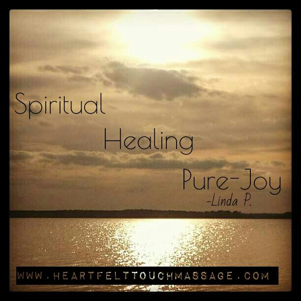spiritual, healing, joy, three words, description, heart felt touch massage therapy